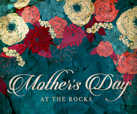 Mothers Day<br> -The Rocks-